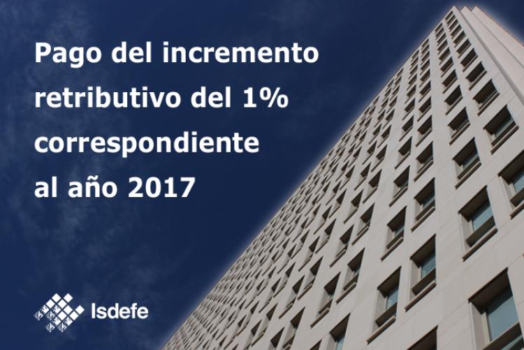 INFORMACION ABONO DE LA SUBIDA SALARIAL DEL 1%  APROBADA CON EFECTOS DE 1 DE ENERO DE 2017