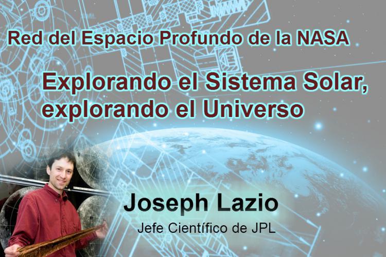 """Conferencia sobre la Red del Espacio Profundo de NASA: """"Explorando el sistema solar, explorando el universo"""""""