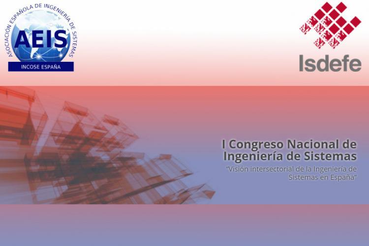 Isdefe y la AEIS organizan el I Congreso Nacional de Ingeniería de Sistemas