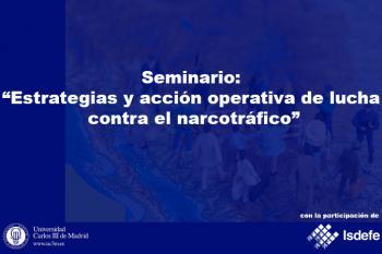 """""""Isdefe participa en el Seminario """"Estrategias y acción operativa de lucha contra el narcotráfico"""""""