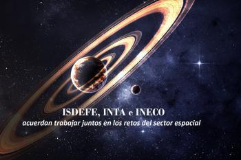 ISDEFE, INTA e INECO acuerdan trabajar juntos en los retos del sector espacial.