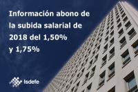 INFORMACION ABONO DE LA SUBIDA SALARIAL DE 2018  DEL 1´50% Y 1´75% APROBADA POR LEY DE PRESUPUESTOS GENERALES DEL ESTADO