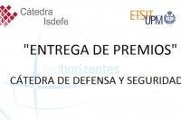 La Cátedra de Defensa y Seguridad de la Red Horizontes Isdefe entrega los premios a los mejores trabajos Final de Máster y Final de Grado